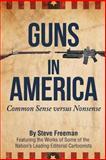 Guns in America, Steve Freeman, 149437921X