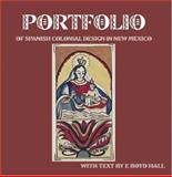 Portfolio of Spanish Colonial Design in New Mexico, E. Boyd Hall, 1890689211