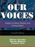 Our Voices : Essays in Culture, Ethnicity, and Communication (Fourth Edition), Alberto Gonzalez, Marsha Houston, Victoria Chen, 1931719217