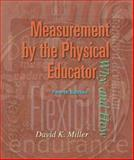 Measurement by the Physical Educator with PowerWeb : Health and Human Performance, Miller, David K., 0072489219