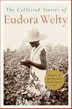 The Collected Stories of Eudora Welty, Eudora Welty, 0156189216
