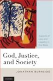 God, Justice, and Society : Aspects of Law and Legality in the Bible, Burnside, Jonathan, 0199759219