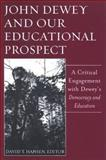 John Dewey and Our Educational Prospect, , 0791469212
