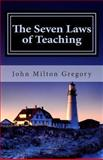 The Seven Laws of Teaching, John Milton Gregory, 1492219215