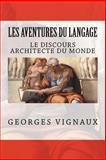 Les Aventures du Langage - Tome 3, Georges Vignaux, 1494749211