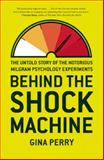 Behind the Shock Machine, Gina Perry, 159558921X