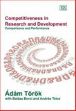 Competitiveness in Research and Development : Comparisons and Performance, Torok, Adam and Borsi, Balazs, 1843769212