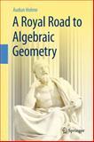 A Royal Road to Algebraic Geometry, Holme, Audun, 3642429211