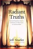 Radiant Truths, , 0300169213