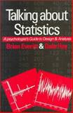 Talking about Statistics : A Psychologist's Guide to Design and Analysis, Everitt, Brian S. and Hay, Dale F., 0340529210