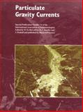 Particulate Gravity Currents, , 0632059214