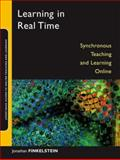 Learning in Real Time : Synchronous Teaching and Learning Online, Finkelstein, Jonathan E., 078797921X