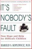 It's Nobody's Fault, Harold Koplewicz and Harold S. Koplewicz, 0812929217