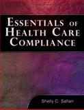 Essentials of Healthcare Compliance, Safian, Shelley C., 1418049212
