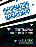 Information Technology/Information Management: Strategic Plan Fiscal Years 2012-2016, United States United States Nuclear Regulatory Commission, 1495349217
