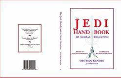 The Jedi Handbook of Global Education -Obi-Wan Kenobi, Jedi Master Edition, Foldes, Ken, 193902921X