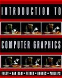 Introduction to Computer Graphics, Foley, James D. and Feiner, Steven K., 0201609215