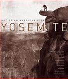Yosemite - Art of an American Icon, Amy Scott, 0520249216