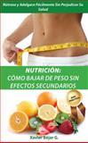 Nutricion - Como Bajar de Peso sin Efectos Secundarios, Xavier Béjar G., 0984049215