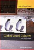 Global Visual Cultures : An Anthology, , 1405169214