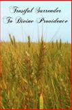 Trustful Surrender to Divine Providence, Jean Baptiste Saint-Jure, 1463589212
