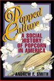 Popped Culture, Andrew F. Smith, 1560989211