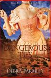 Dangerous Ties, Parmley, Debra, 1612529216