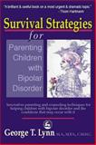Survival Strategies for Parenting the Child and Teen with Bipolar Disorder, Lynn, George T., 1853029211