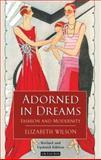 Adorned in Dreams : Fashion and Modernity, Wilson, Elizabeth, 1860649211