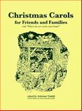 "Christmas Carols for Friends and Families with ""Where Do Our Carols Come From?"", , 1889079219"