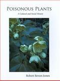 Poisonous Plants : A Cultural and Social History, Bevan-Jones, Robert, 1905119216