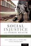 Social Injustice and Public Health, , 0199939225