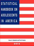 Statistical Handbook on Adolescents in America, Bruce A. Chadwick and Tim B. Heaton, 0897749227