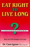Eat Right to Live Long, Cass Igram, 0911119221