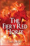 The Fiery Red Horse, Post, Carl, 142417922X