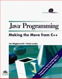 Java Programming for C++ Programmers : Java Certification, Joe Wigglesworth, Paula Lumby, 1850329222