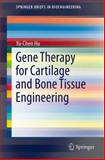 Gene Therapy for Cartilage and Bone Tissue Engineering, Hu, Yu-Chen, 364253922X