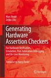 Generating Hardware Assertion Checkers : For Hardware Verification, Emulation, Post-Fabrication Debugging and on-Line Monitoring, Boulé, Marc and Zilic, Zeljko, 904817922X
