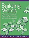 Building Words : A Resource Manual for Teaching Word Analysis and Spelling Strategies, Gunning, Thomas G., 0205309224