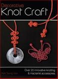 Decorative Knot Craft, Kim Sang Lan, 0715329227