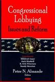Congressional Lobbying : Issues and Reform, , 1600219225