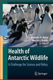 Health of Antarctic Wildlife : A Challenge for Science and Policy, , 3540939229