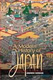 A Modern History of Japan : From Tokugawa Times to the Present, Gordon, Andrew, 0195339223