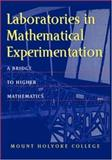 Laboratories in Mathematical Experimentation : A Bridge to Higher Mathematics, Pollatsek, Harriet S. and O'Shea, Donal, 0387949224