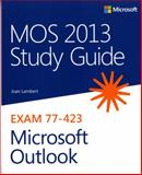 MOS 2013 Study Guide for Microsoft Outlook, Lambert, Joan, 0735669228
