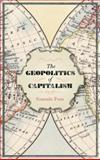 The Geopolitics of Capitalism, Pozo, Gonzalo, 0745329225