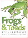 Frogs and Toads of the Southeast, Mike Dorcas and Whit Gibbons, 0820329223