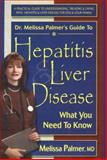 Dr. Melissa Palmer's Guide to Hepatitis and Liver Disease, Melissa Palmer, 0895299224
