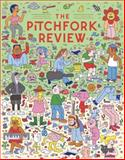 The Pitchfork Review, , 0991399226