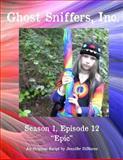 Ghost Sniffers, Inc. Season 1, Episode 12 Script: Epic, Jennifer DiMarco, 1495209229
